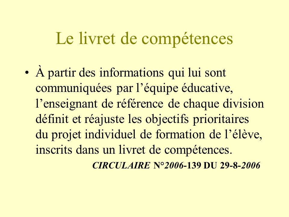 À partir des informations qui lui sont communiquées par léquipe éducative, lenseignant de référence de chaque division définit et réajuste les objecti