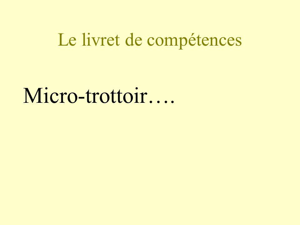 Le livret de compétences Micro-trottoir….