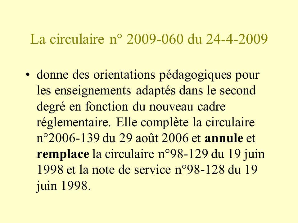 La circulaire n° 2009-060 du 24-4-2009 donne des orientations pédagogiques pour les enseignements adaptés dans le second degré en fonction du nouveau