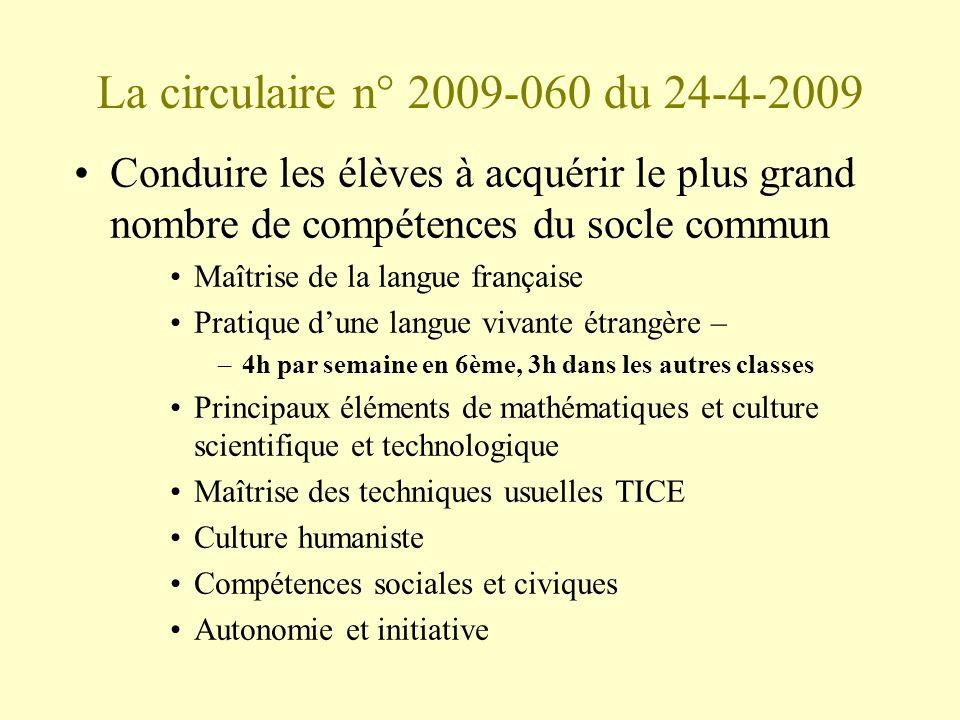 La circulaire n° 2009-060 du 24-4-2009 Conduire les élèves à acquérir le plus grand nombre de compétences du socle commun Maîtrise de la langue frança