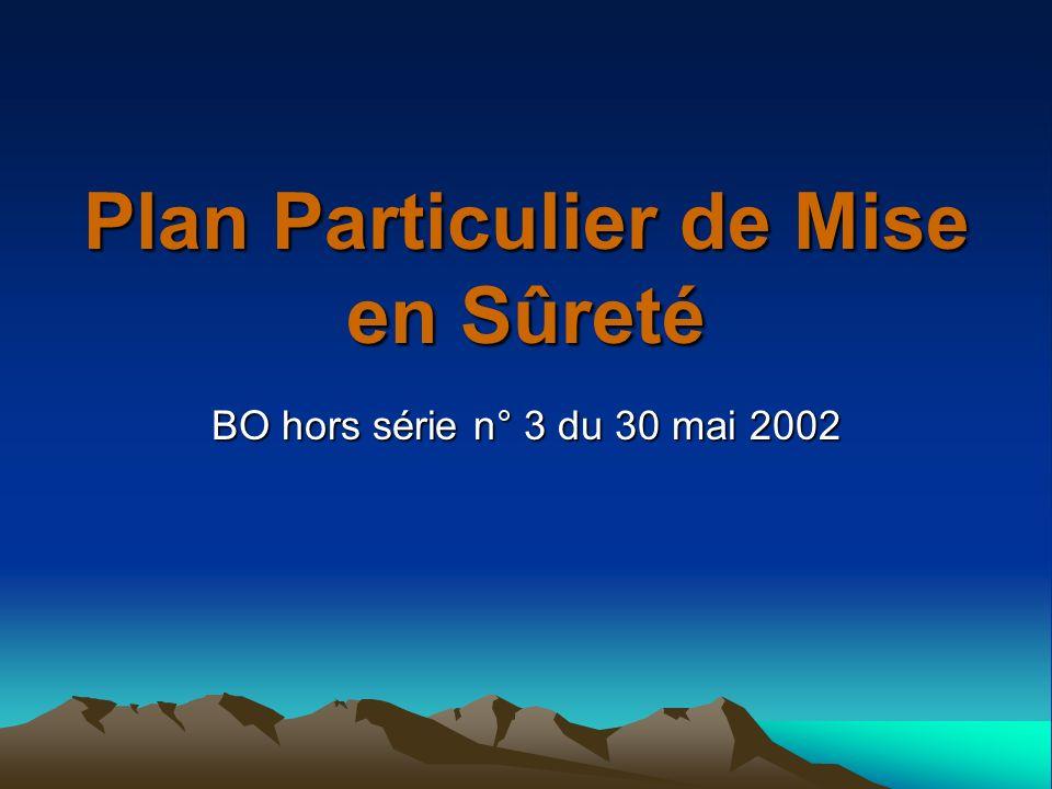 Plan Particulier de Mise en Sûreté BO hors série n° 3 du 30 mai 2002