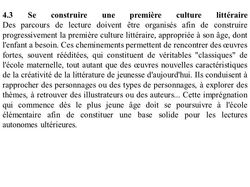 4.3 Se construire une première culture littéraire Des parcours de lecture doivent être organisés afin de construire progressivement la première cultur