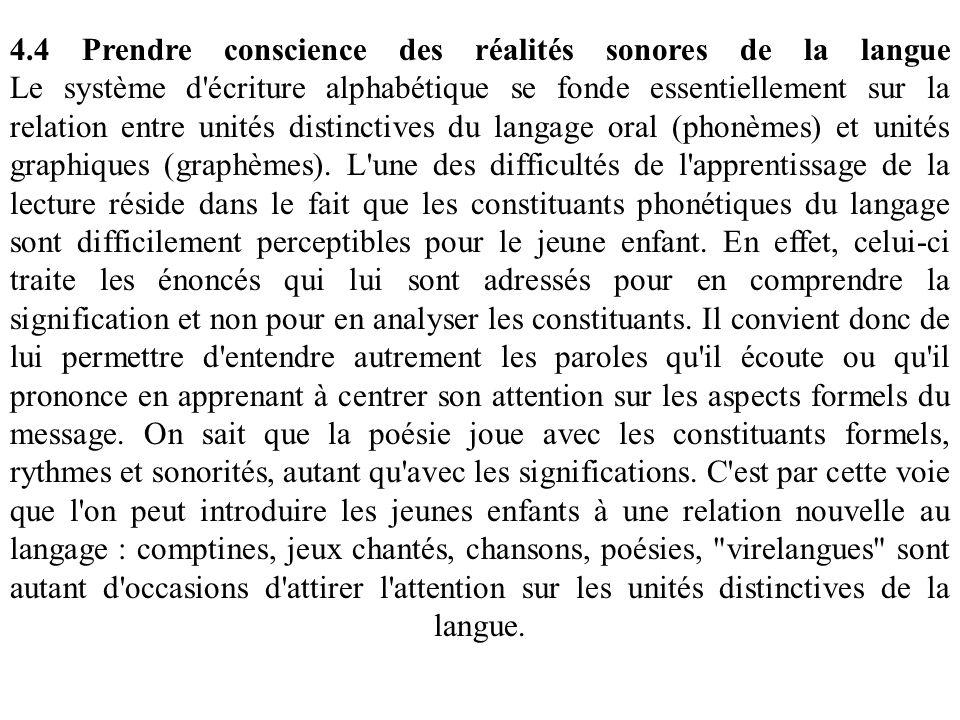 4.4 Prendre conscience des réalités sonores de la langue Le système d'écriture alphabétique se fonde essentiellement sur la relation entre unités dist
