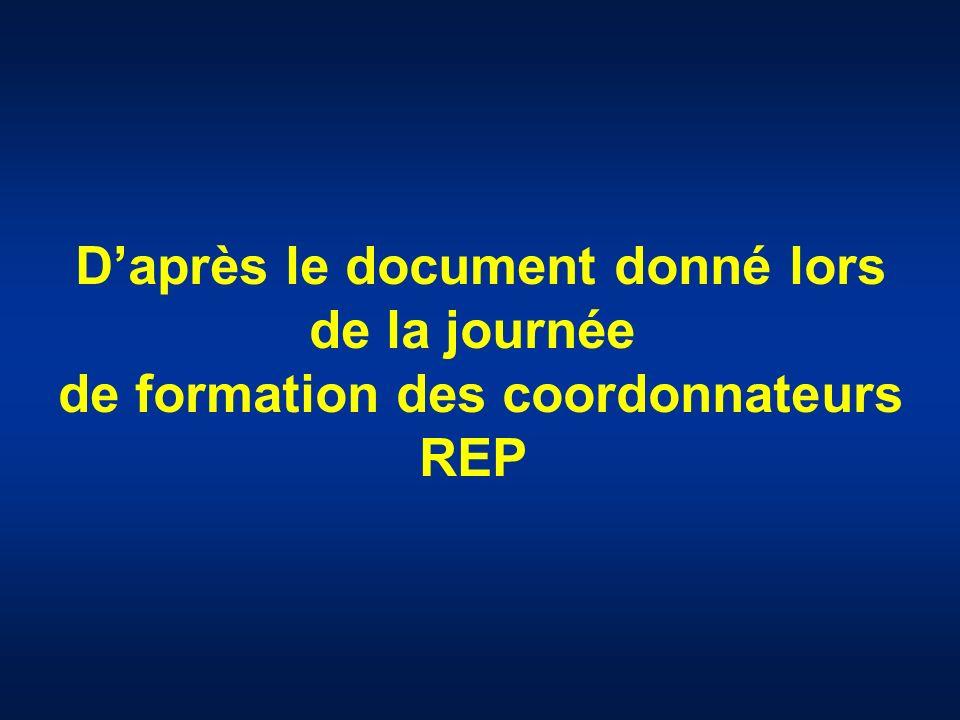 Daprès le document donné lors de la journée de formation des coordonnateurs REP