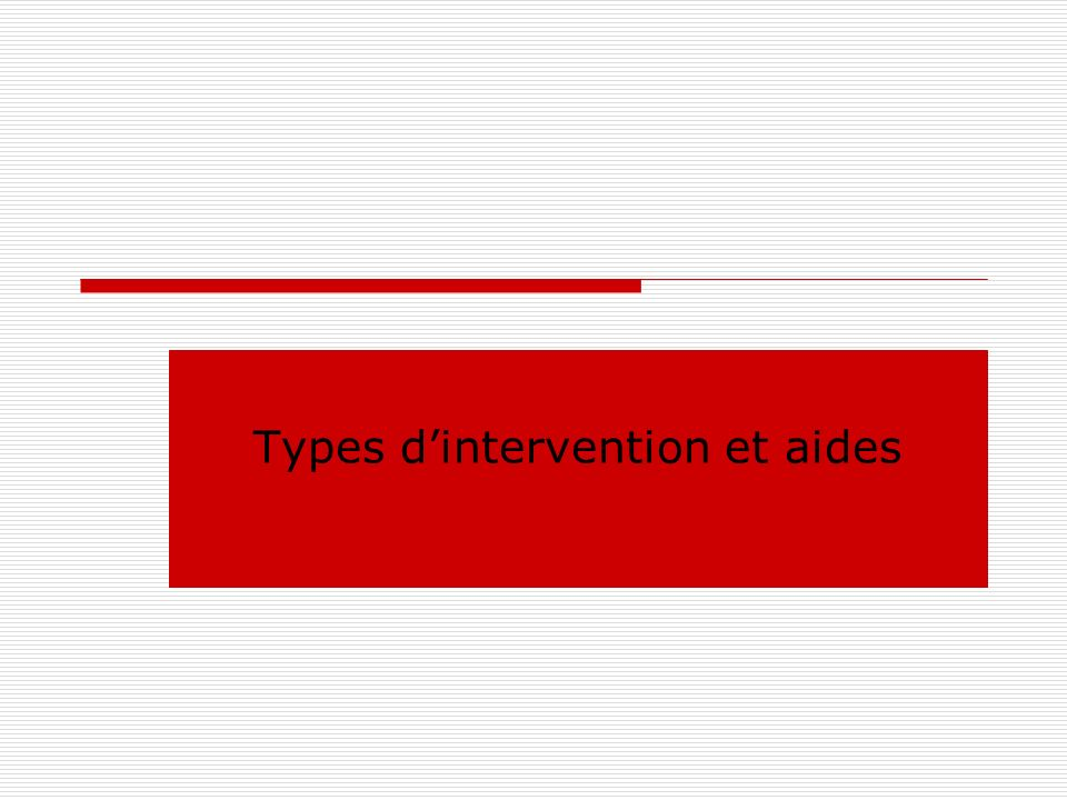 Types dintervention et aides