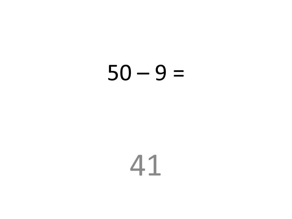 50 – 9 = 41