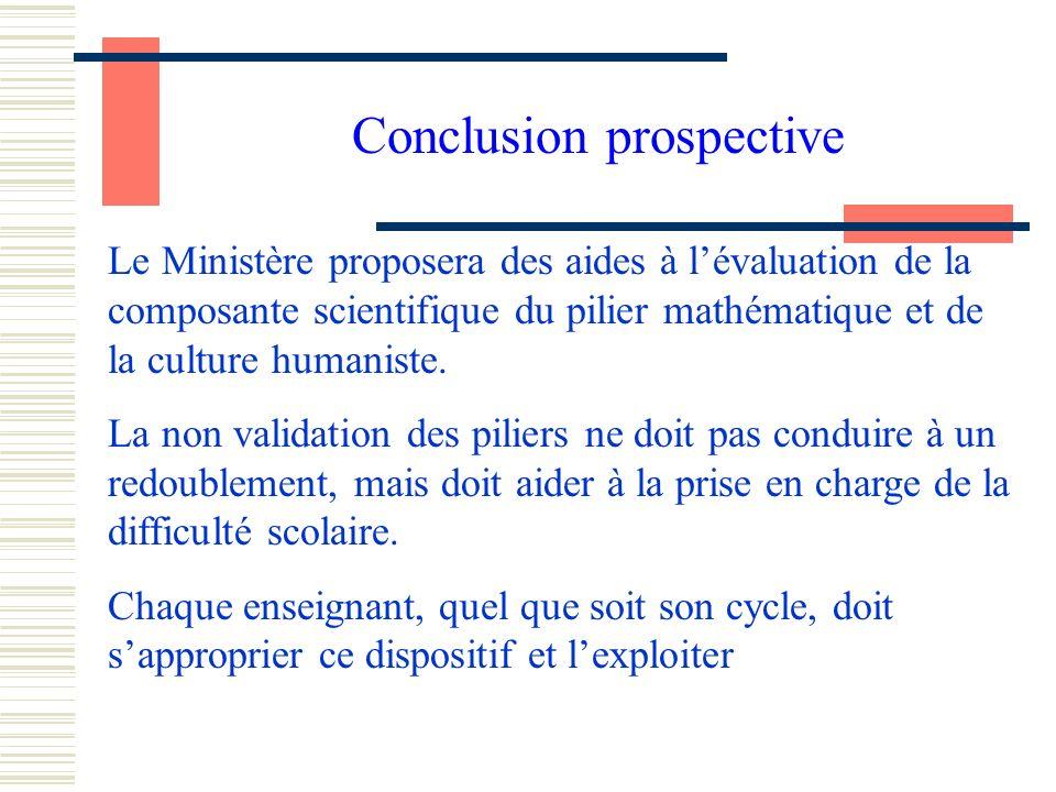 Le Ministère proposera des aides à lévaluation de la composante scientifique du pilier mathématique et de la culture humaniste.