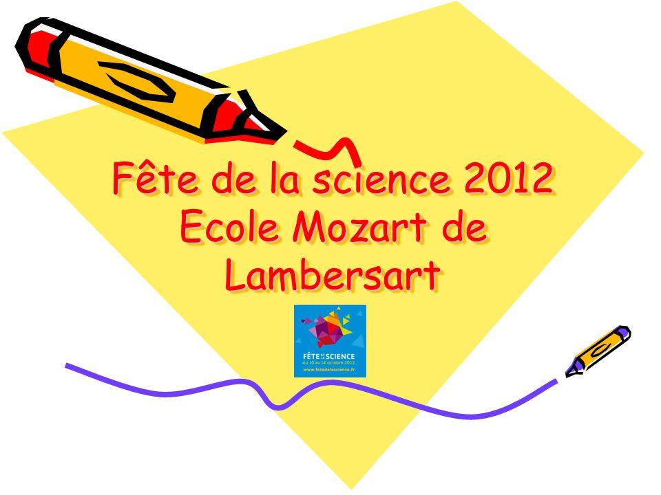 Fête de la science 2012 Ecole Mozart de Lambersart