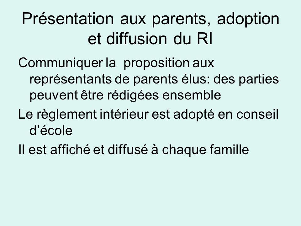Présentation aux parents, adoption et diffusion du RI Communiquer la proposition aux représentants de parents élus: des parties peuvent être rédigées