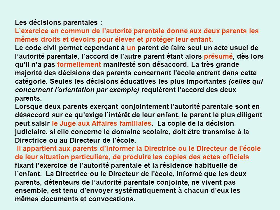 Les décisions parentales : Lexercice en commun de lautorité parentale donne aux deux parents les mêmes droits et devoirs pour élever et protéger leur