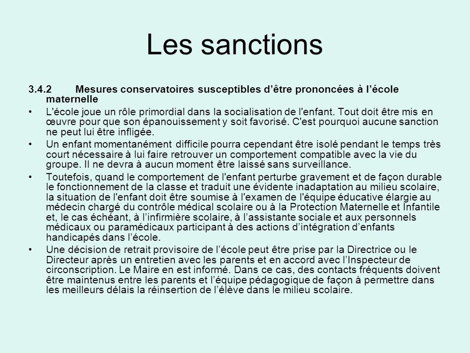 Les sanctions 3.4.2 Mesures conservatoires susceptibles dêtre prononcées à lécole maternelle L'école joue un rôle primordial dans la socialisation de
