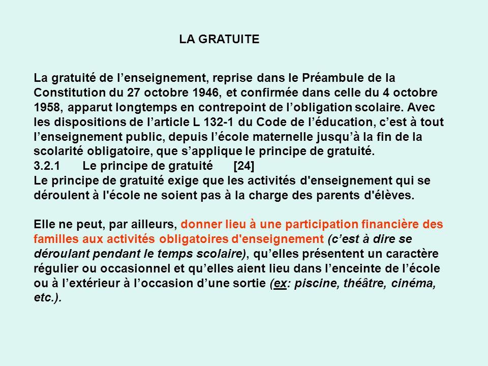 LA GRATUITE La gratuité de lenseignement, reprise dans le Préambule de la Constitution du 27 octobre 1946, et confirmée dans celle du 4 octobre 1958,