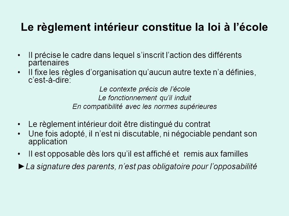 Le règlement intérieur constitue la loi à lécole Il précise le cadre dans lequel sinscrit laction des différents partenaires Il fixe les règles dorgan