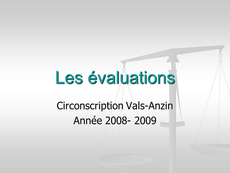 Les évaluations Circonscription Vals-Anzin Année 2008- 2009