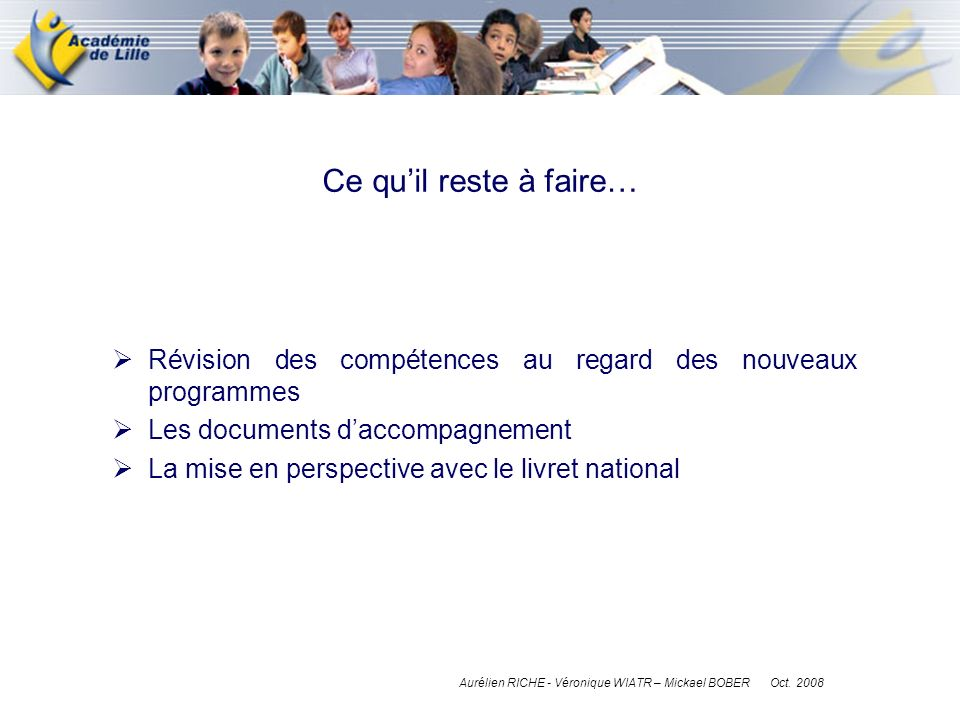 Révision des compétences au regard des nouveaux programmes Les documents daccompagnement La mise en perspective avec le livret national Ce quil reste