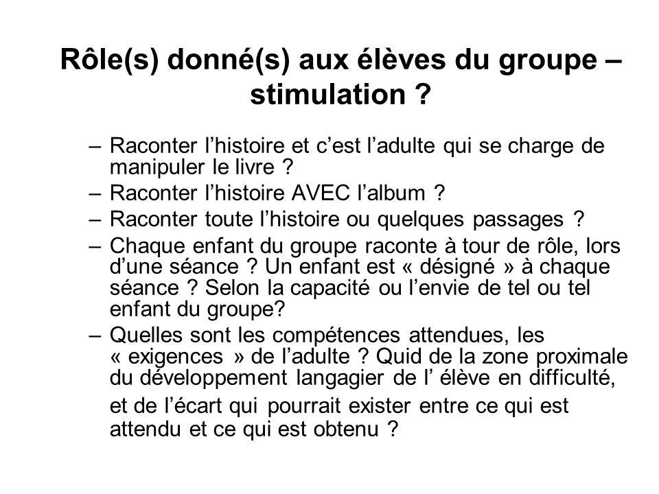 Rôle(s) donné(s) aux élèves du groupe – stimulation .