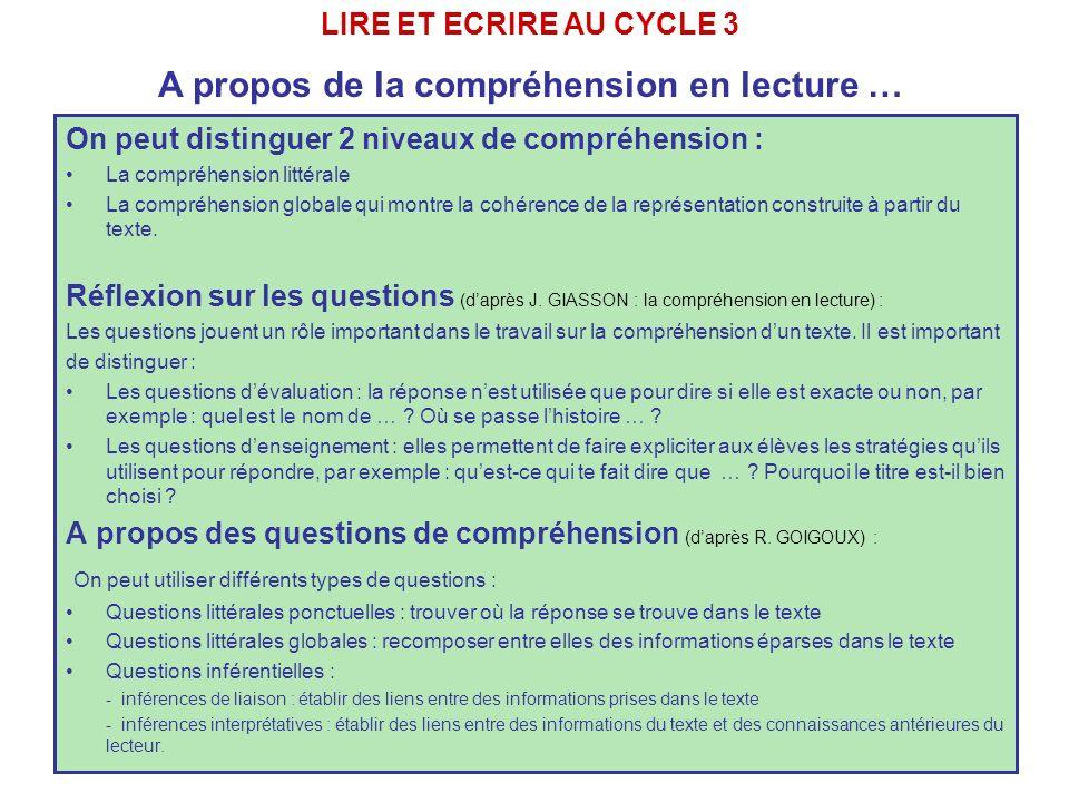 On peut distinguer 2 niveaux de compréhension : La compréhension littérale La compréhension globale qui montre la cohérence de la représentation construite à partir du texte.