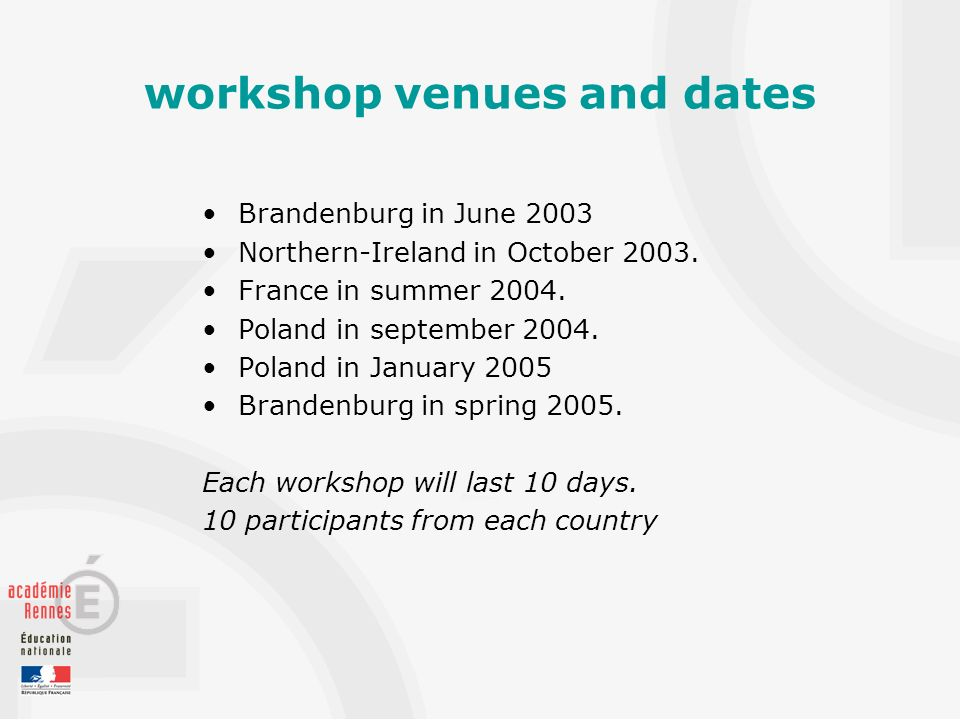 workshop venues and dates Brandenburg in June 2003 Northern-Ireland in October 2003.