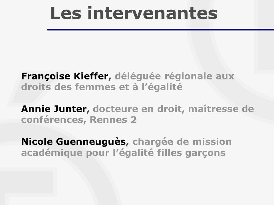 Françoise Kieffer, déléguée régionale aux droits des femmes et à légalité Annie Junter, docteure en droit, maîtresse de conférences, Rennes 2 Nicole G