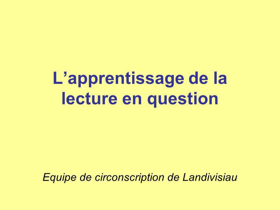 Lapprentissage de la lecture en question Equipe de circonscription de Landivisiau
