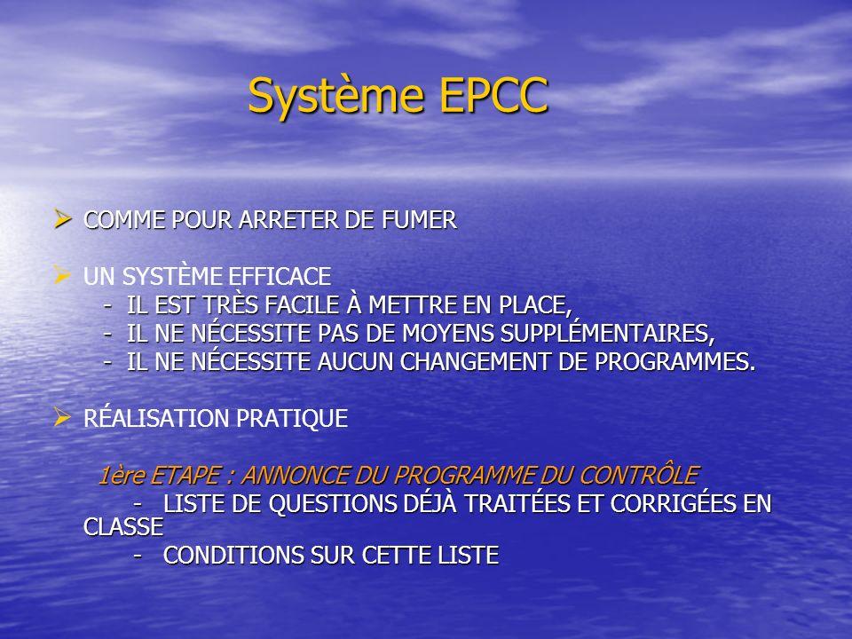 Système EPCC Système EPCC COMME POUR ARRETER DE FUMER COMME POUR ARRETER DE FUMER UN SYSTÈME EFFICACE - IL EST TRÈS FACILE À METTRE EN PLACE, - IL EST TRÈS FACILE À METTRE EN PLACE, - IL NE NÉCESSITE PAS DE MOYENS SUPPLÉMENTAIRES, - IL NE NÉCESSITE PAS DE MOYENS SUPPLÉMENTAIRES, - IL NE NÉCESSITE AUCUN CHANGEMENT DE PROGRAMMES.
