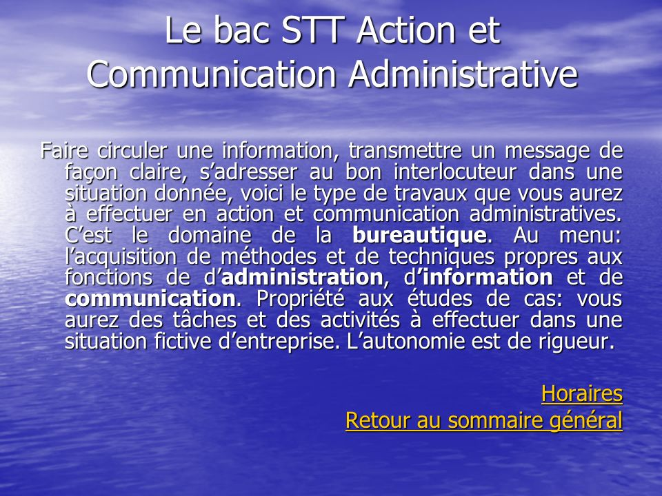 Le bac STT Action et Communication Administrative Faire circuler une information, transmettre un message de façon claire, sadresser au bon interlocute