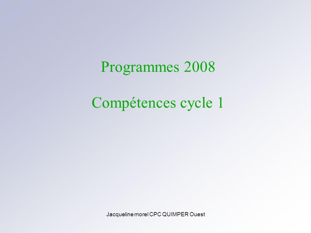 Jacqueline morel CPC QUIMPER Ouest Programmes 2008 Compétences cycle 1