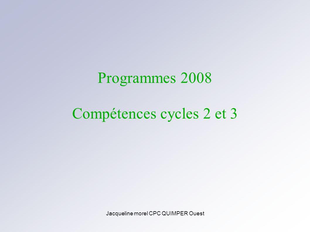 Jacqueline morel CPC QUIMPER Ouest Programmes 2008 Compétences cycles 2 et 3