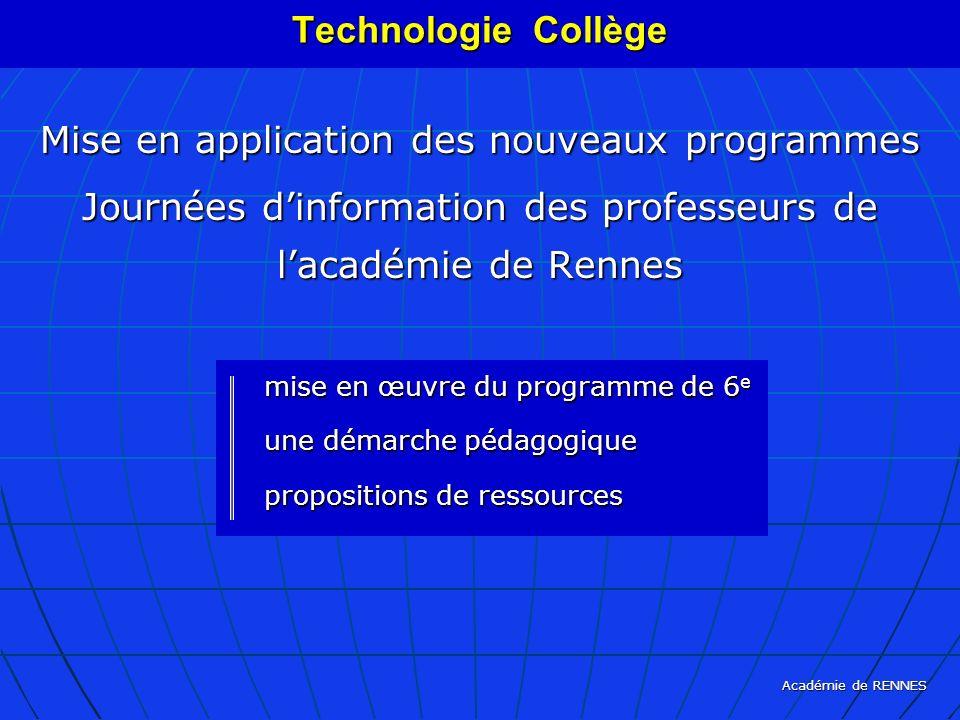 Académie de RENNES Mise en application des nouveaux programmes Journées dinformation des professeurs de lacadémie de Rennes Technologie Collège mise e