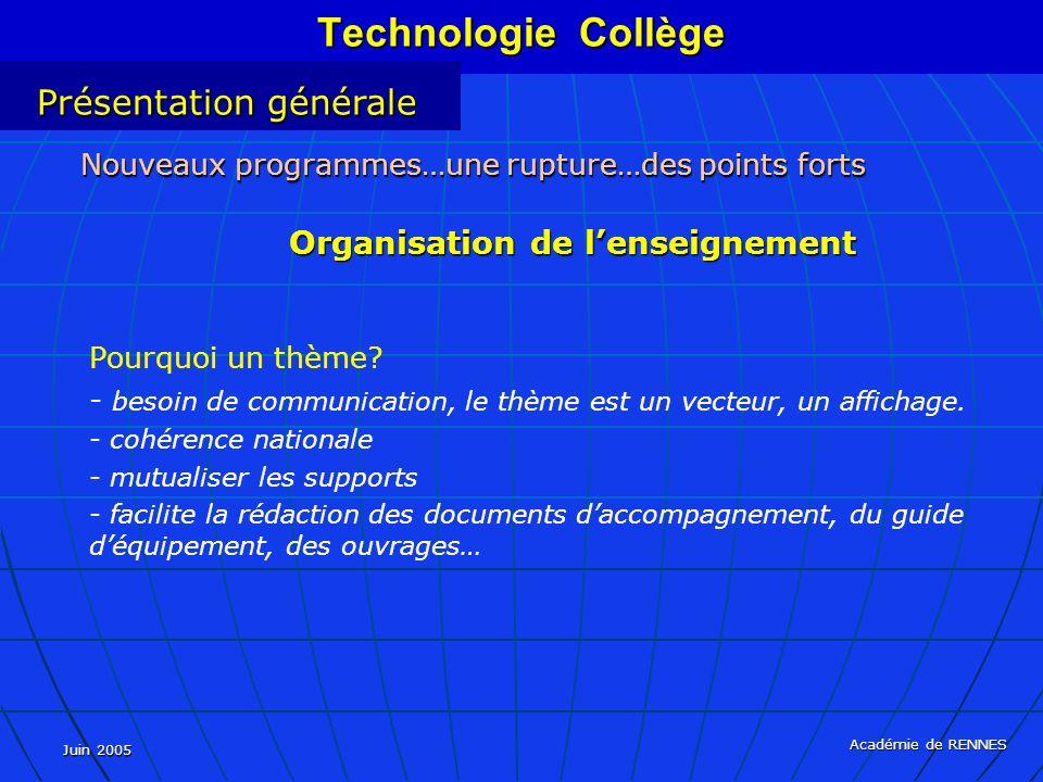Juin 2005 Académie de RENNES Pourquoi un thème? - - besoin de communication, le thème est un vecteur, un affichage. - - cohérence nationale - - mutual