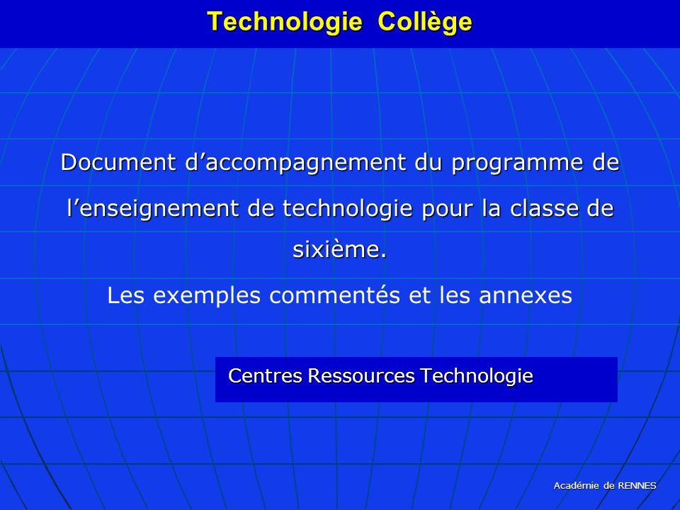 Académie de RENNES Document daccompagnement du programme de lenseignement de technologie pour la classe de sixième. Les exemples commentés et les anne