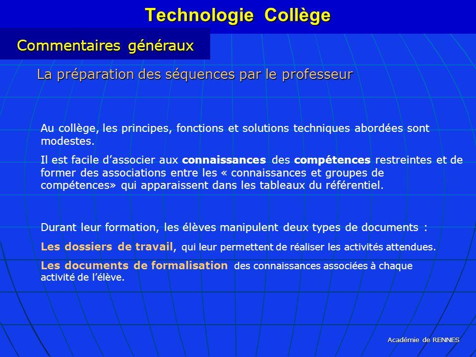 Académie de RENNES La préparation des séquences par le professeur Technologie Collège Au collège, les principes, fonctions et solutions techniques abo