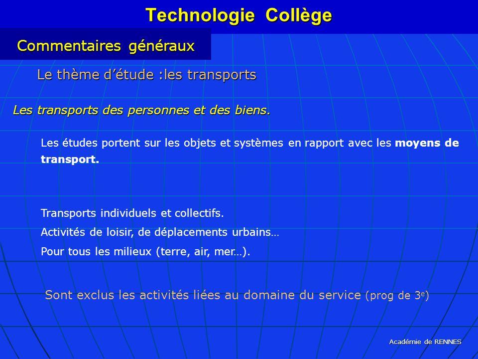 Académie de RENNES Les études portent sur les objets et systèmes en rapport avec les moyens de transport. Le thème détude :les transports Technologie