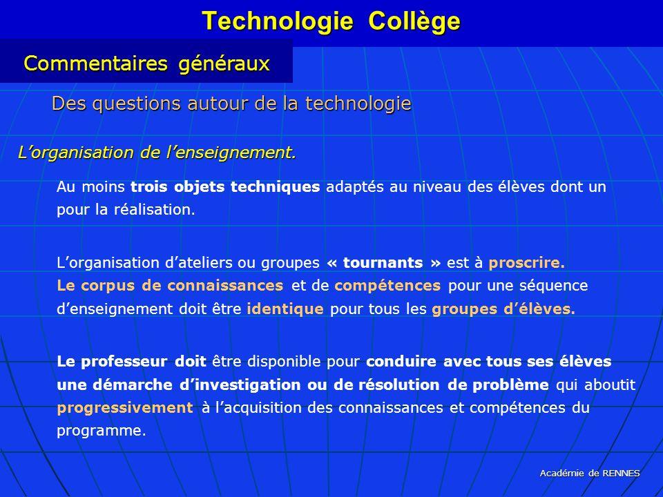 Académie de RENNES Au moins trois objets techniques adaptés au niveau des élèves dont un pour la réalisation. Lorganisation dateliers ou groupes « tou
