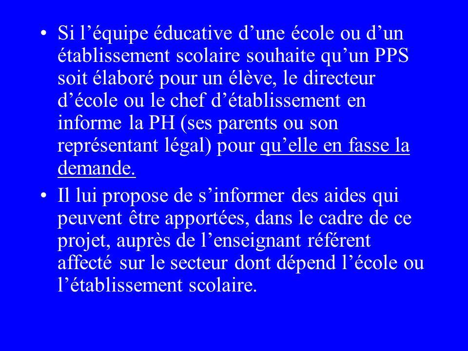 P. P. S. Le Projet Personnalisé de Scolarisation concerne le champ du handicap. Il est élaboré par léquipe pluridisciplinaire et validé par la CDA. Le