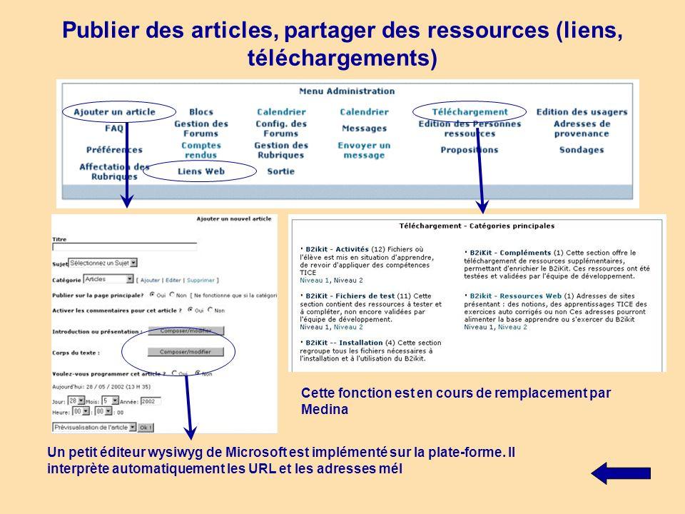 Publier des articles, partager des ressources (liens, téléchargements) Un petit éditeur wysiwyg de Microsoft est implémenté sur la plate-forme. Il int