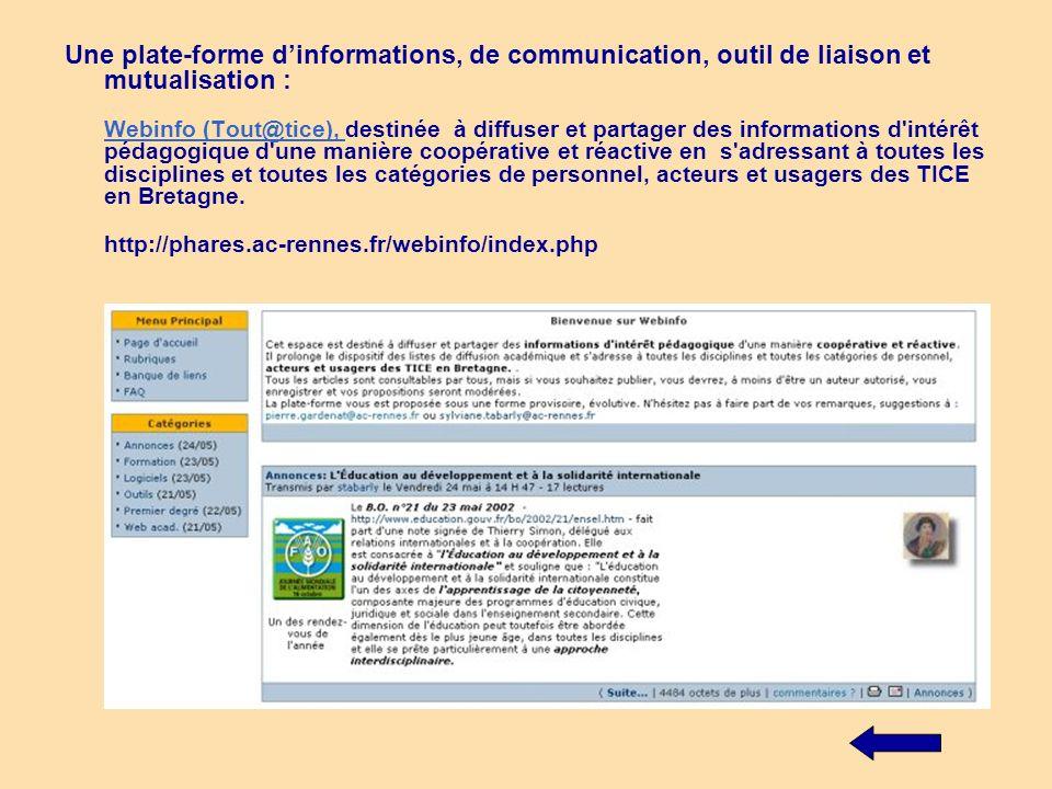 Une plate-forme dinformations, de communication, outil de liaison et mutualisation : Webinfo (Tout@tice), destinée à diffuser et partager des informat