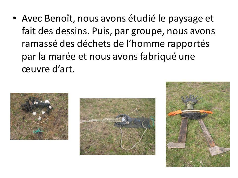 Avec Benoît, nous avons étudié le paysage et fait des dessins. Puis, par groupe, nous avons ramassé des déchets de lhomme rapportés par la marée et no