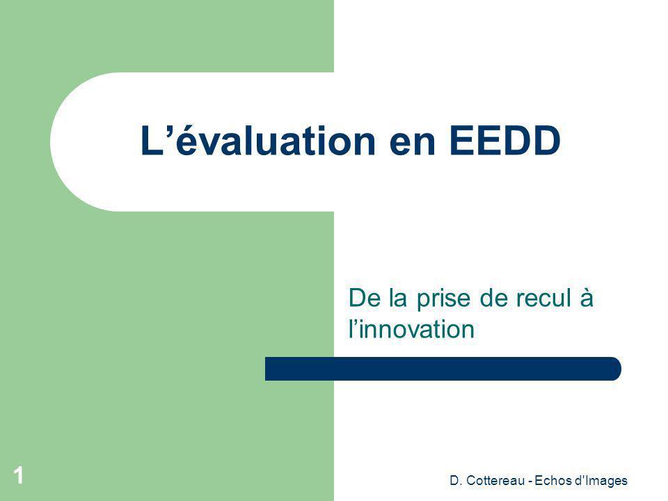 D. Cottereau - Echos d'Images 1 Lévaluation en EEDD De la prise de recul à linnovation