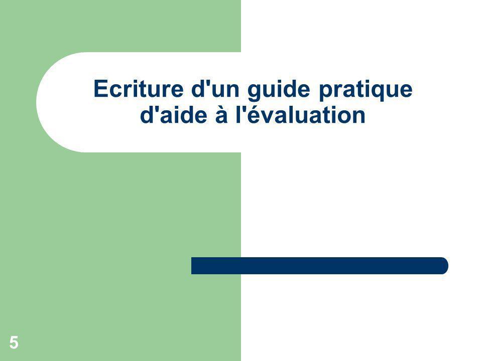 5 Ecriture d'un guide pratique d'aide à l'évaluation