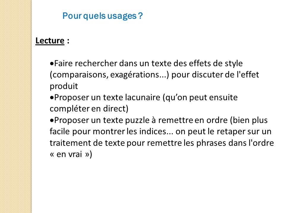 Pour quels usages ? Lecture : Faire rechercher dans un texte des effets de style (comparaisons, exagérations...) pour discuter de l'effet produit Prop