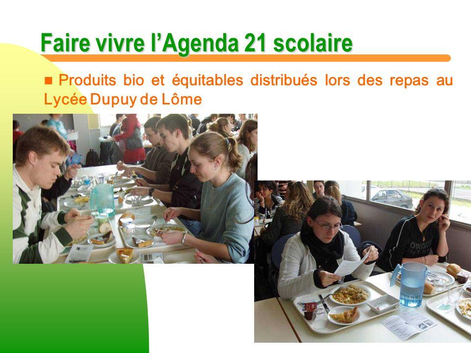Faire vivre lAgenda 21 scolaire n n Produits bio et équitables distribués lors des repas au Lycée Dupuy de Lôme