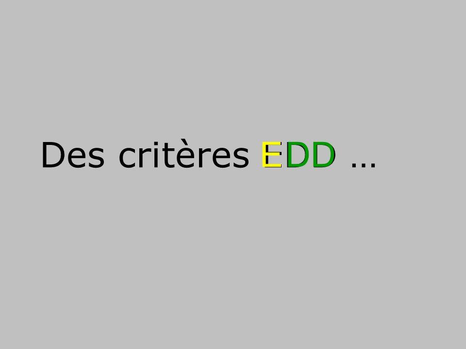 Des critères EDD … DDE