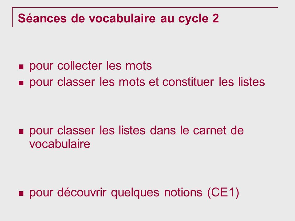 Séances de vocabulaire au cycle 2 pour collecter les mots pour classer les mots et constituer les listes pour classer les listes dans le carnet de voc