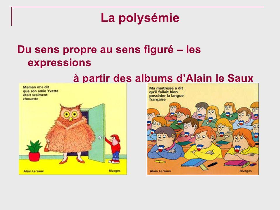 La polysémie Du sens propre au sens figuré – les expressions à partir des albums dAlain le Saux