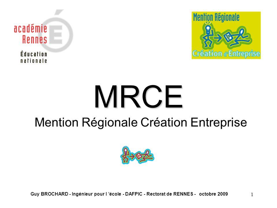 1 Mention Régionale Création Entreprise MRCE Guy BROCHARD - Ingénieur pour l école - DAFPIC - Rectorat de RENNES - octobre 2009