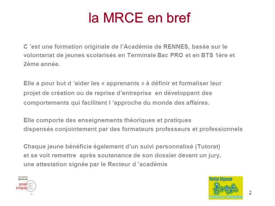 2 la MRCE en bref la MRCE en bref C est une formation originale de lAcadémie de RENNES, basée sur le volontariat de jeunes scolarisés en Terminale Bac