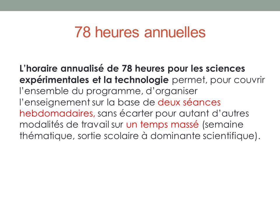 78 heures annuelles Lhoraire annualisé de 78 heures pour les sciences expérimentales et la technologie permet, pour couvrir lensemble du programme, do