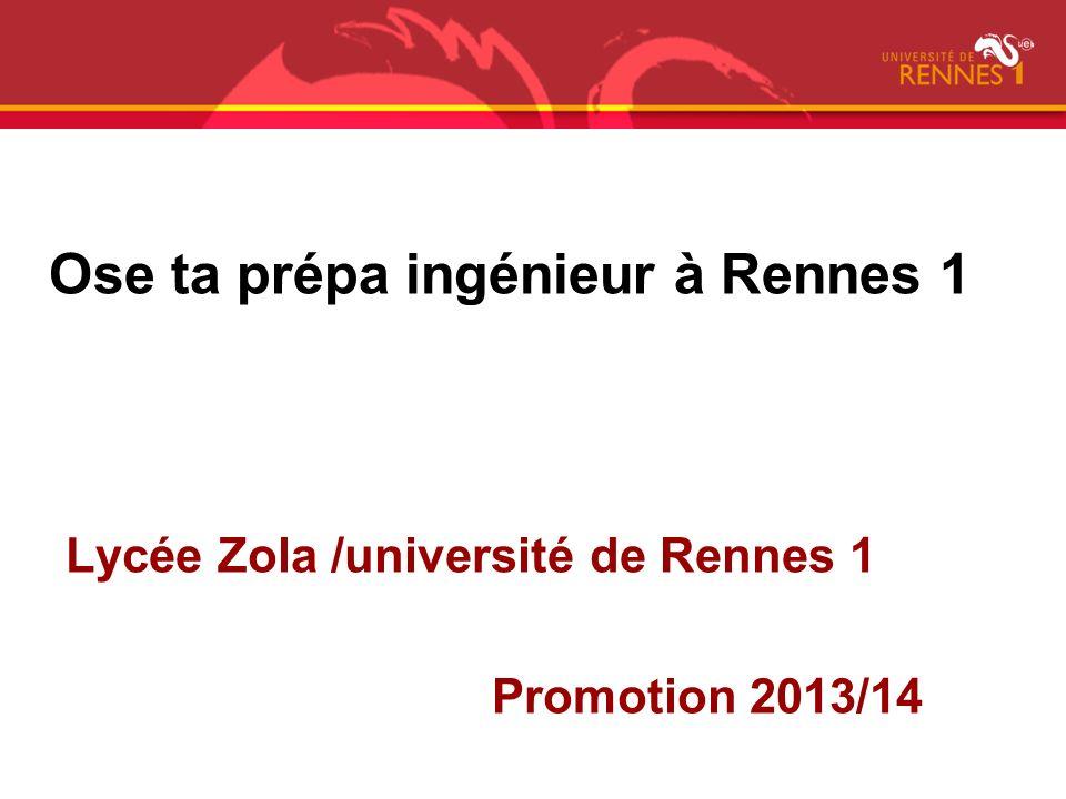 Ose ta prépa ingénieur à Rennes 1 Lycée Zola /université de Rennes 1 Promotion 2013/14