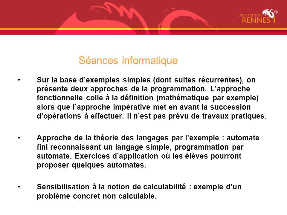 Séances informatique Sur la base dexemples simples (dont suites récurrentes), on présente deux approches de la programmation. Lapproche fonctionnelle